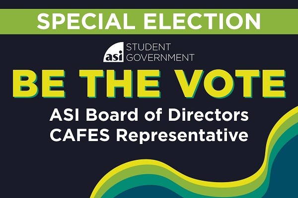 ASI Special Election – College of Agriculture, Food, and Environmental Sciences